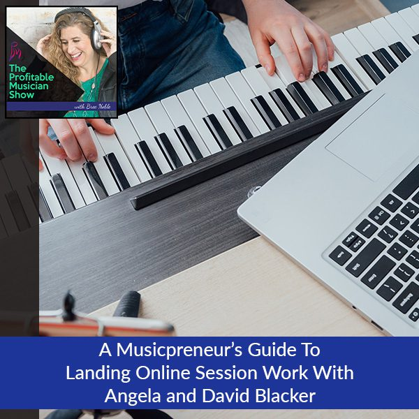 A Musicpreneur's Guide To Landing Online Session Work With Angela And David Blacker