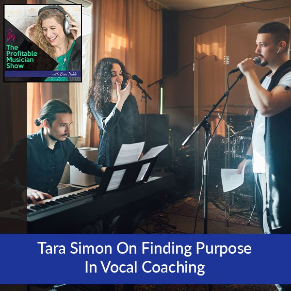 Tara Simon On Finding Purpose In Vocal Coaching