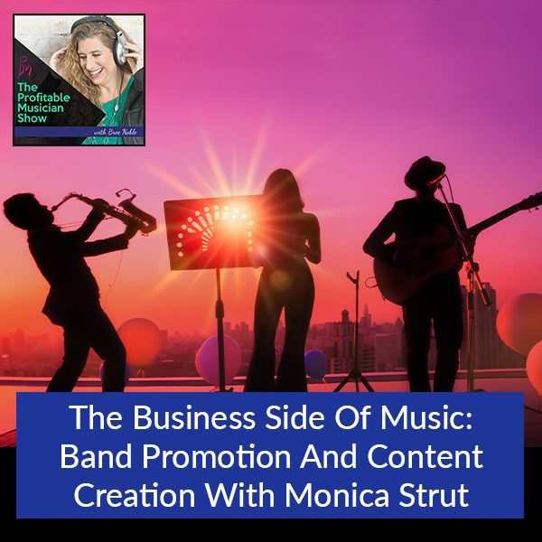 The Business Side Of Music: Band Promotion And Content Creation With Monica Strut