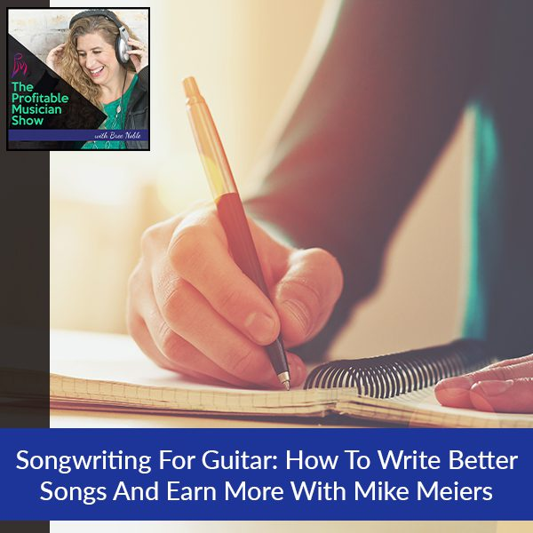 TPM 29 Mike Meiers | Songwriting For Guitar